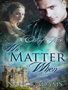 No Matter When (eBook): Out of Time Series, Book 1